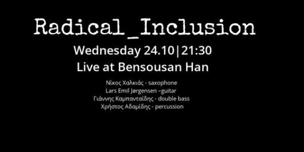 Οι Radical Inclusion στο Bensousan Han