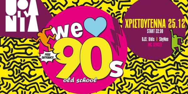 We Love 90s old school at Urania (X-mas party)