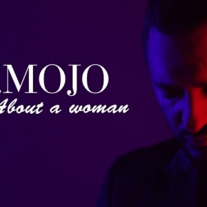 Mr. Mojo - Παναγιώτης Χατζηδάκης: «About A Woman»