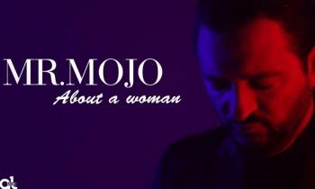 Mr. Mojo - Παναγιώτης Χατζηδάκης: «About A Woman»