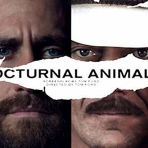 «Νυκτόβια Πλάσματα» (Nocturnal Animals) του Τομ Φορντ στο STAR